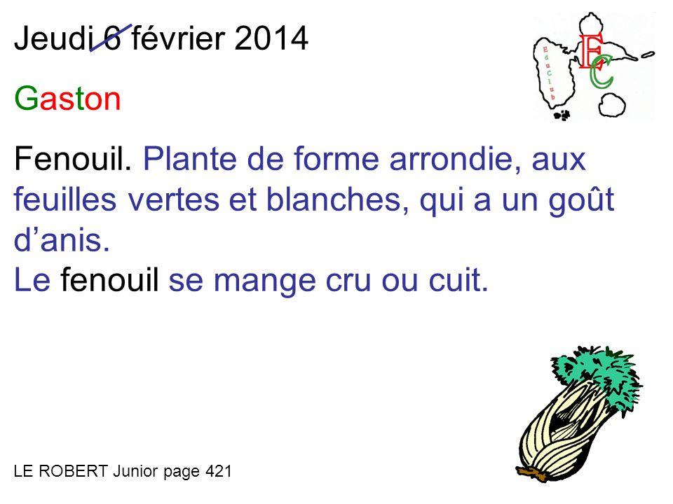Jeudi 6 février 2014 Gaston Fenouil.