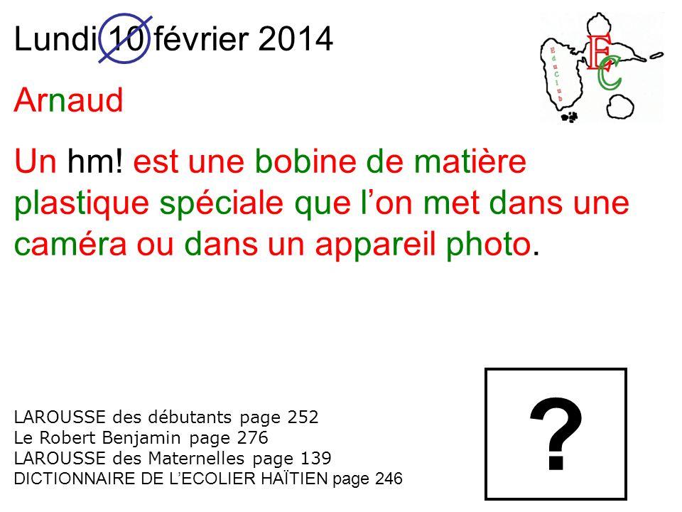 Lundi 10 février 2014 Arnaud Un hm.