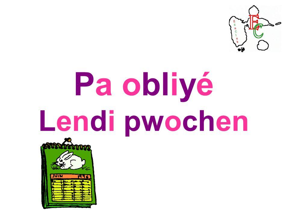Pa obliyé Lendi pwochen
