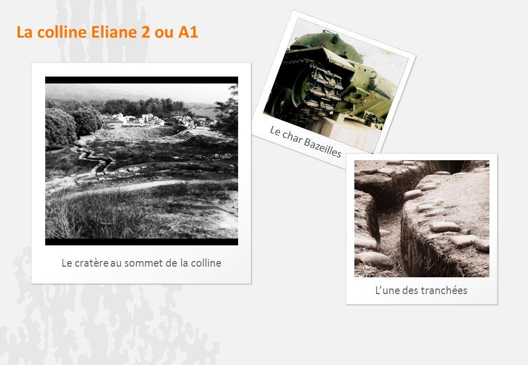 Le cratère au sommet de la colline La colline Eliane 2 ou A1 Le char Bazeilles Lune des tranchées