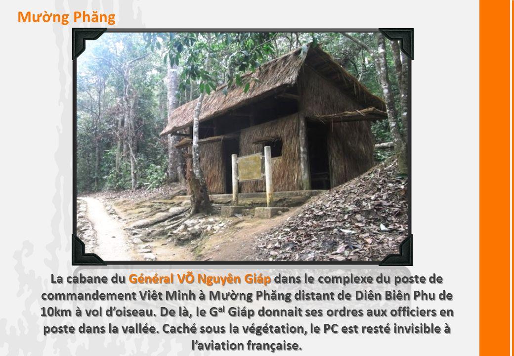 Mưng Phăng La cabane du Général VÕ Nguyên Giáp dans le complexe du poste de commandement Viêt Minh à Mưng Phăng distant de Diên Biên Phu de 10km à vol doiseau.