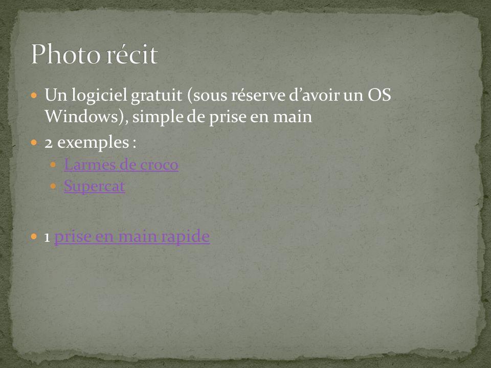 Un logiciel gratuit (sous réserve davoir un OS Windows), simple de prise en main 2 exemples : Larmes de croco Supercat 1 prise en main rapideprise en