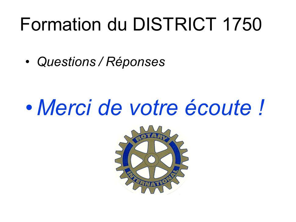 Formation du DISTRICT 1750 Questions / Réponses Merci de votre écoute !