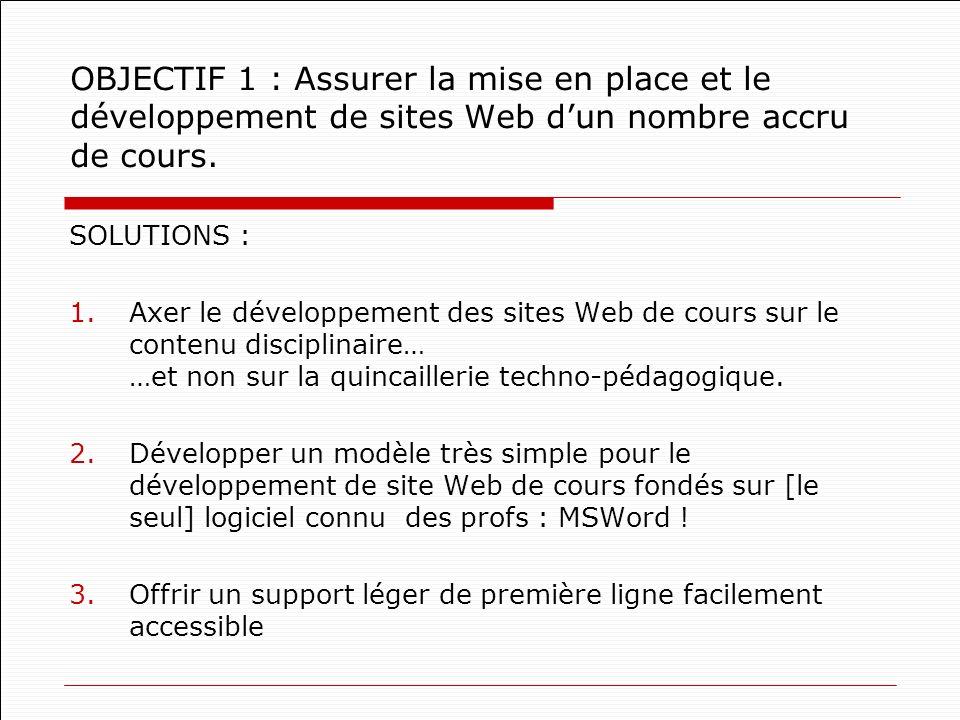 OBJECTIF 1 : Assurer la mise en place et le développement de sites Web dun nombre accru de cours.