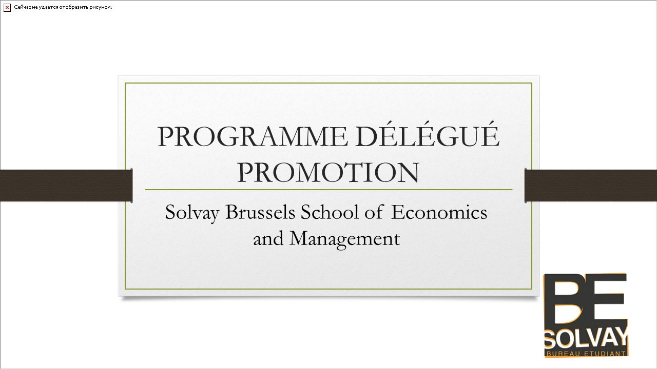PROGRAMME DÉLÉGUÉ PROMOTION Solvay Brussels School of Economics and Management