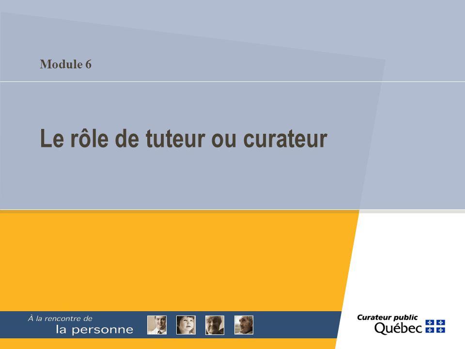 Module 6 Le rôle de tuteur ou curateur