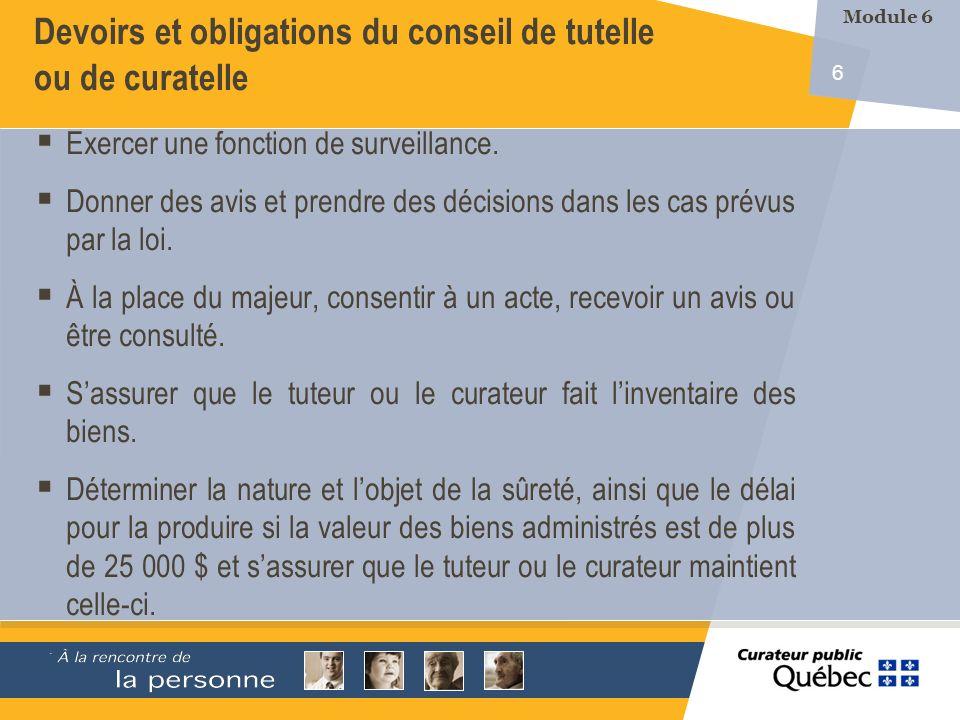 6 Devoirs et obligations du conseil de tutelle ou de curatelle Exercer une fonction de surveillance.