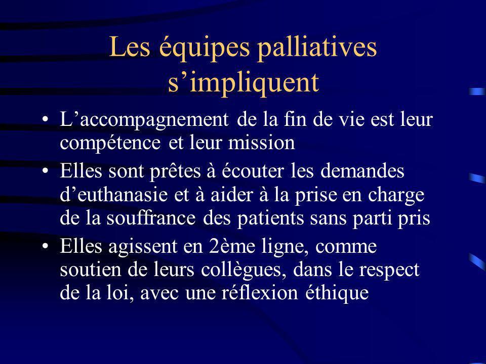 Les équipes palliatives simpliquent Laccompagnement de la fin de vie est leur compétence et leur mission Elles sont prêtes à écouter les demandes deut