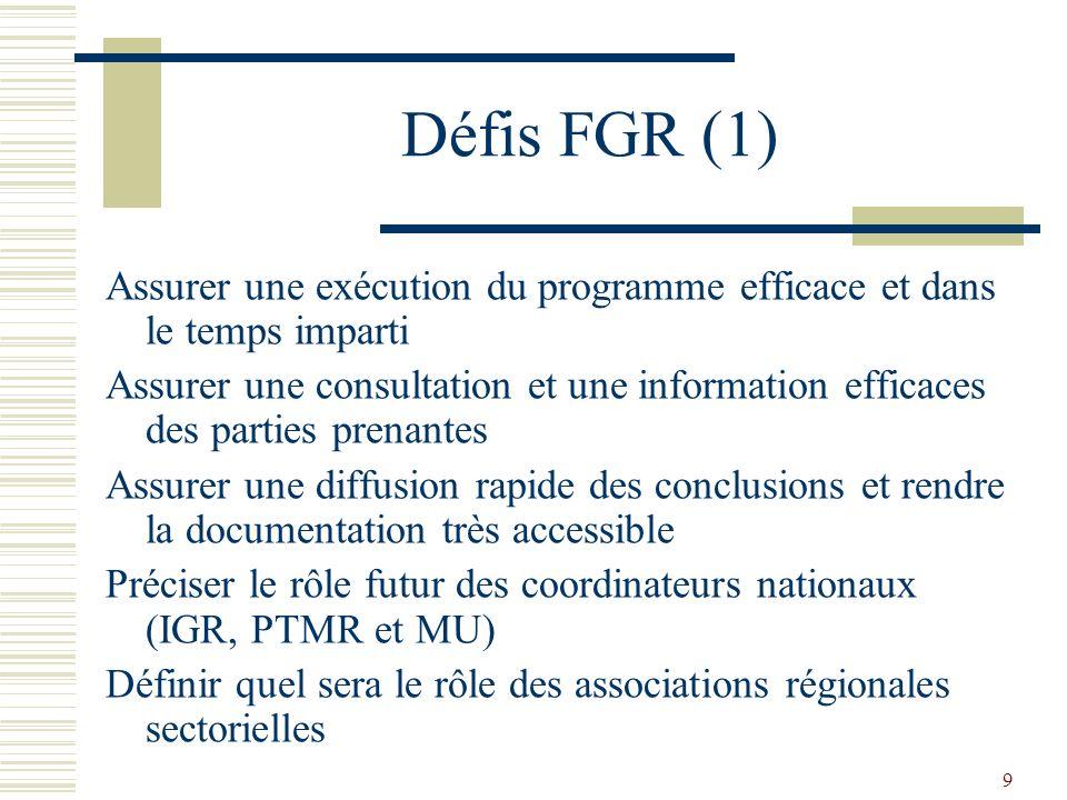 9 Défis FGR (1) Assurer une exécution du programme efficace et dans le temps imparti Assurer une consultation et une information efficaces des parties