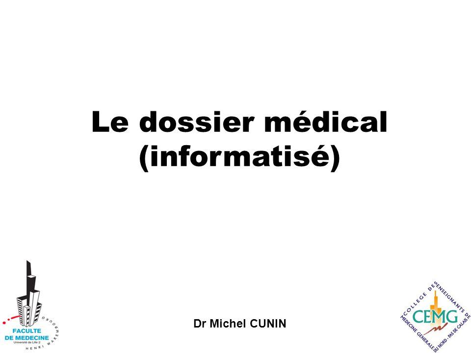 Dr Michel CUNIN Le dossier médical (informatisé)