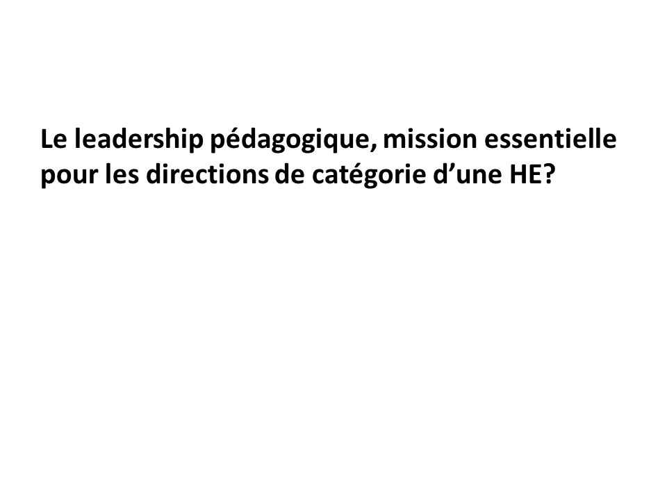 Le leadership pédagogique, mission essentielle pour les directions de catégorie dune HE