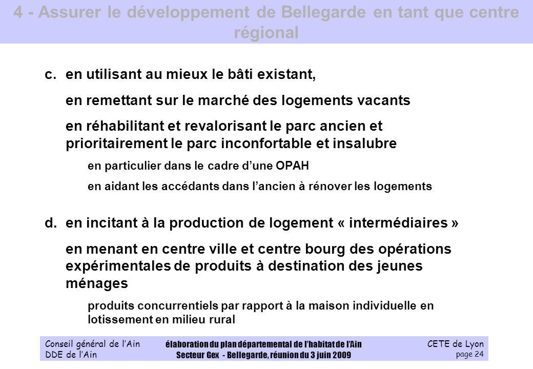 CETE de Lyon page 24 Conseil général de lAin DDE de lAin élaboration du plan départemental de lhabitat de lAin Secteur Gex - Bellegarde, réunion du 3
