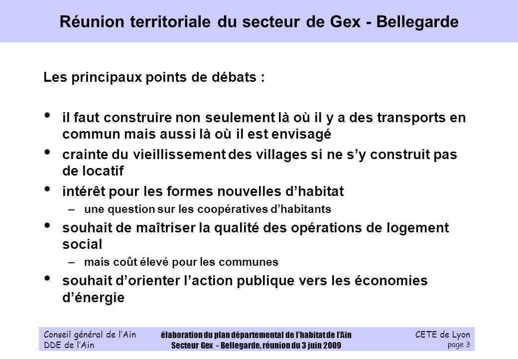 CETE de Lyon page 14 Conseil général de lAin DDE de lAin élaboration du plan départemental de lhabitat de lAin Secteur Gex - Bellegarde, réunion du 3 juin 2009 5 orientations pour le secteur de Gex - Bellegarde 1.