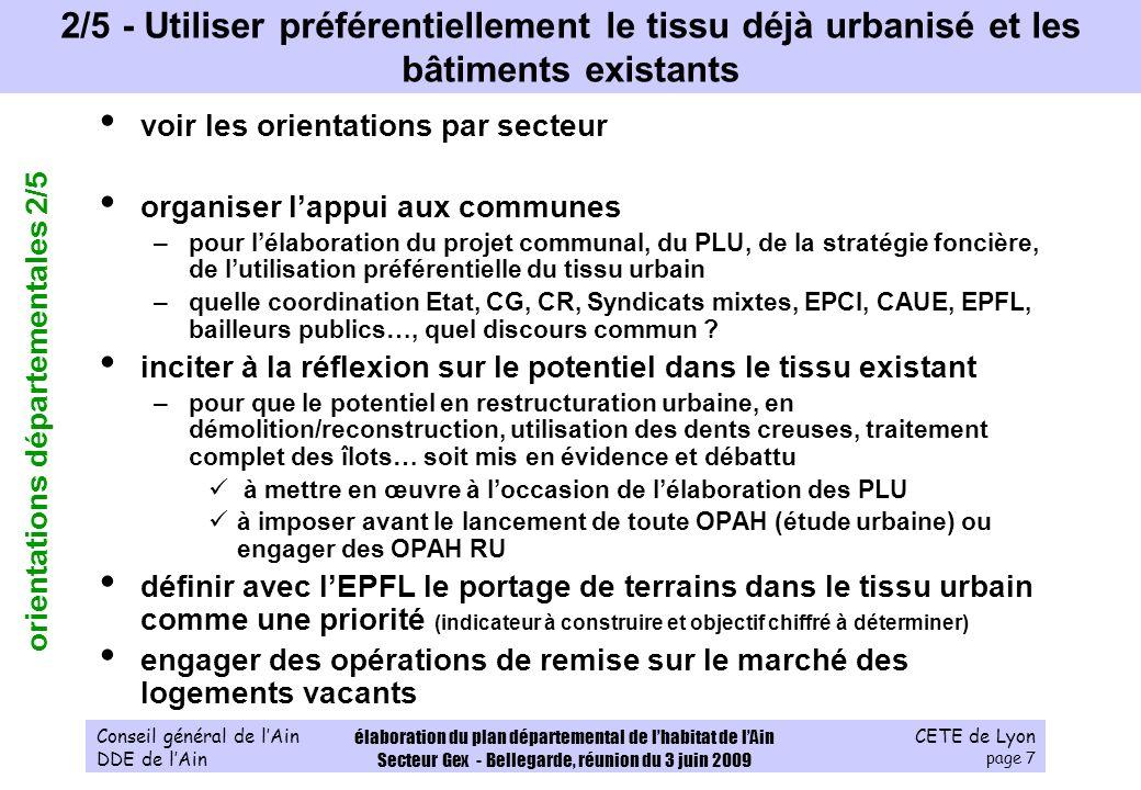 CETE de Lyon page 18 Conseil général de lAin DDE de lAin élaboration du plan départemental de lhabitat de lAin Secteur Gex - Bellegarde, réunion du 3 juin 2009 2 - Sur le Pays de Gex, se mobiliser pour assurer un logement aux ménages modestes a.