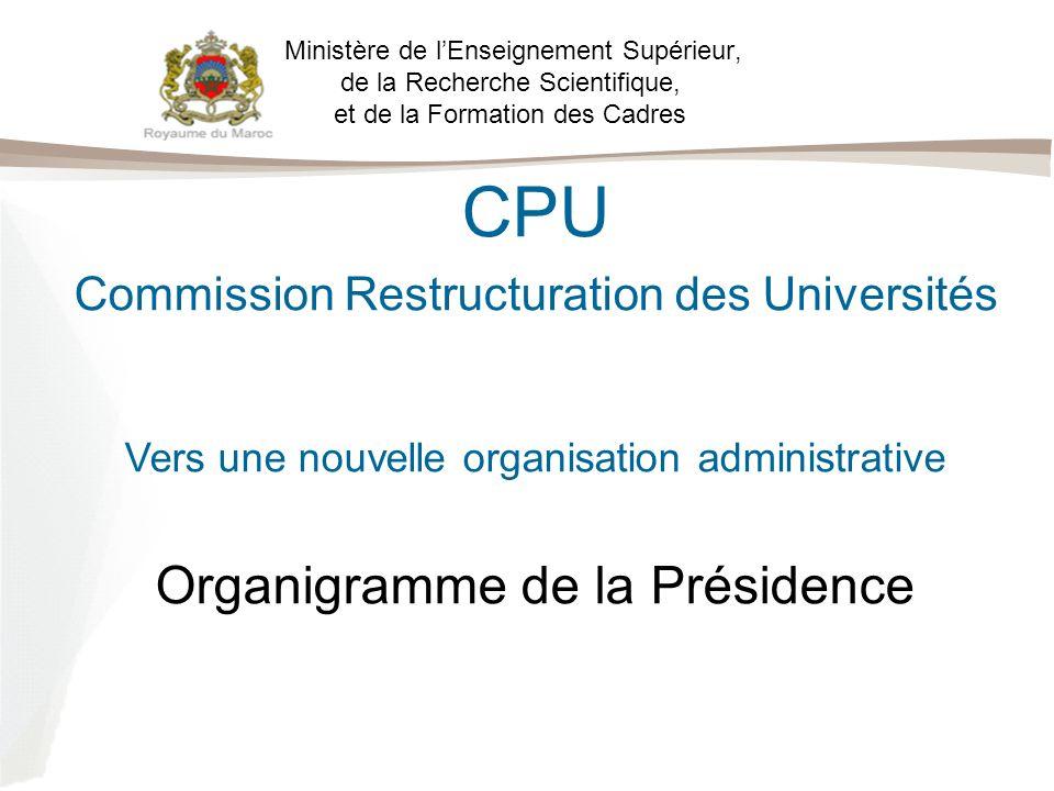 Ministère de lEnseignement Supérieur, de la Recherche Scientifique, et de la Formation des Cadres CPU Commission Restructuration des Universités Vers