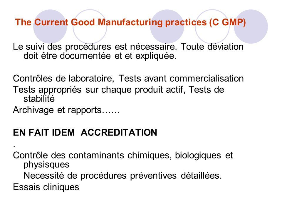 The Current Good Manufacturing practices (C GMP) Le suivi des procédures est nécessaire.