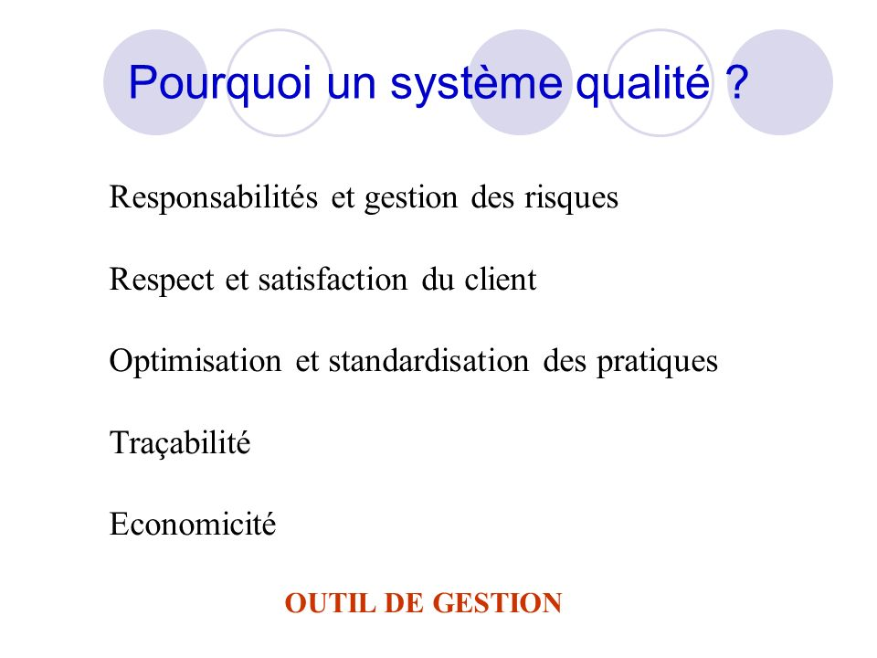 Pourquoi un système qualité .