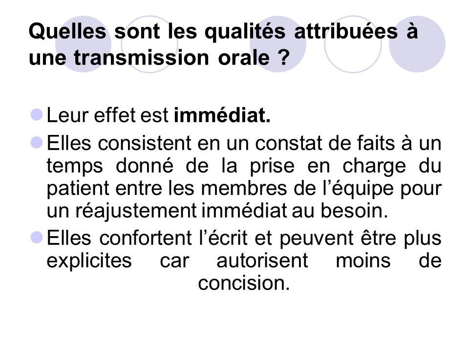 Quelles sont les qualités attribuées à une transmission orale ? Leur effet est immédiat. Elles consistent en un constat de faits à un temps donné de l