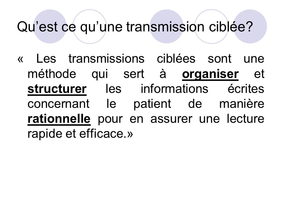Quest ce quune transmission ciblée? « Les transmissions ciblées sont une méthode qui sert à organiser et structurer les informations écrites concernan