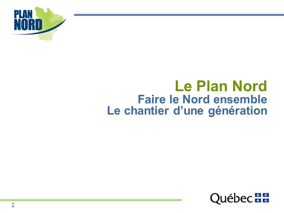 Le territoire dapplication : au nord du 49 e parallèle 72 % de la superficie du Québec (1,2 million de km 2 ce qui représente deux fois la superficie de la France) 1,6 % de la population totale du Québec 3