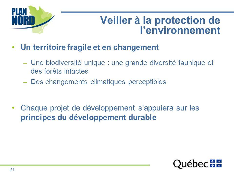Veiller à la protection de lenvironnement Un territoire fragile et en changement –Une biodiversité unique : une grande diversité faunique et des forêt