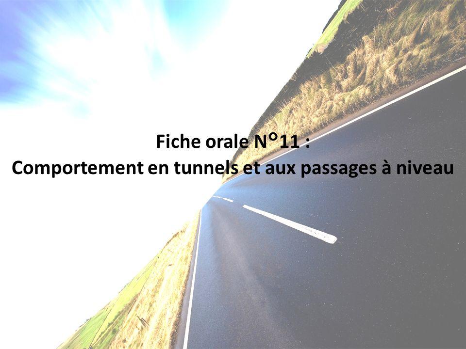Fiche orale N°11 : Comportement en tunnels et aux passages à niveau