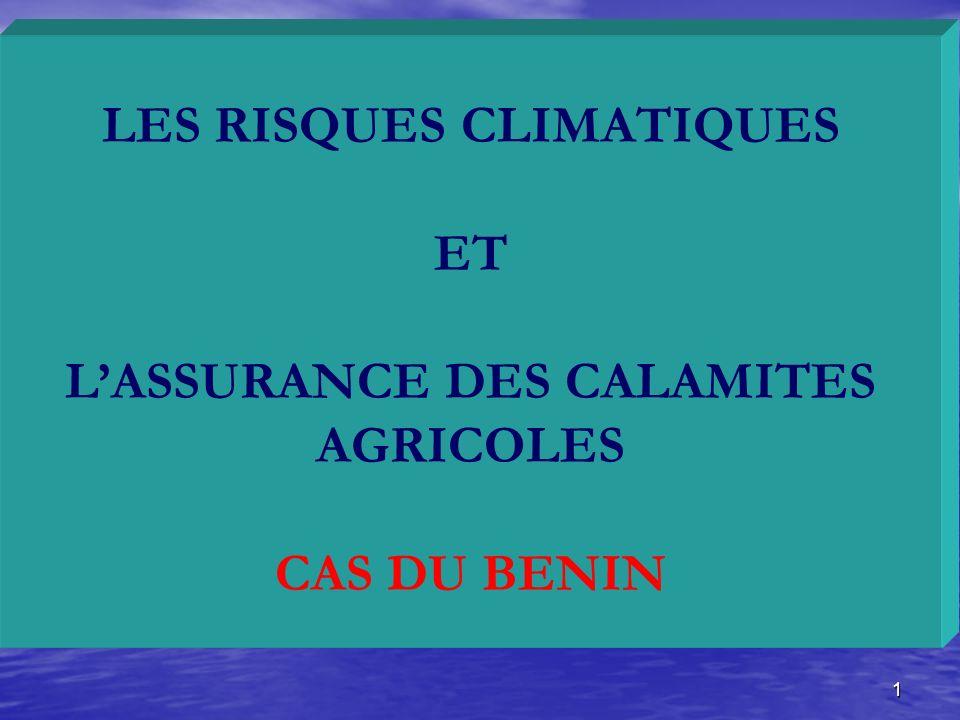 1 LES RISQUES CLIMATIQUES ET LASSURANCE DES CALAMITES AGRICOLES CAS DU BENIN
