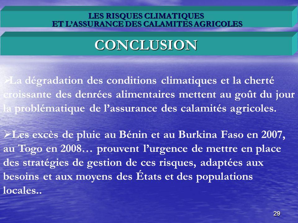 29 LES RISQUES CLIMATIQUES ET LASSURANCE DES CALAMITES AGRICOLES La dégradation des conditions climatiques et la cherté croissante des denrées aliment