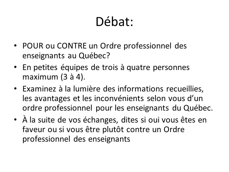 Débat: POUR ou CONTRE un Ordre professionnel des enseignants au Québec.