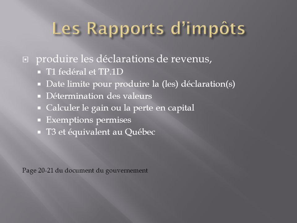 produire les déclarations de revenus, T1 fedéral et TP.1D Date limite pour produire la (les) déclaration(s) Détermination des valeurs Calculer le gain