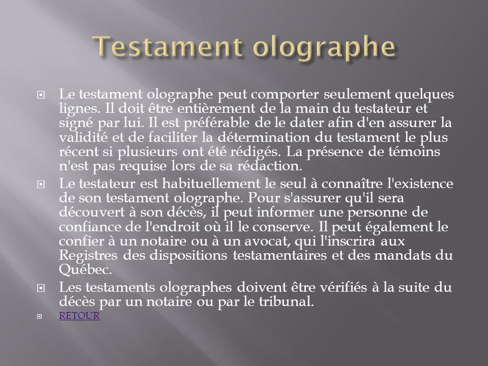 Le testament olographe peut comporter seulement quelques lignes. Il doit être entièrement de la main du testateur et signé par lui. Il est préférable