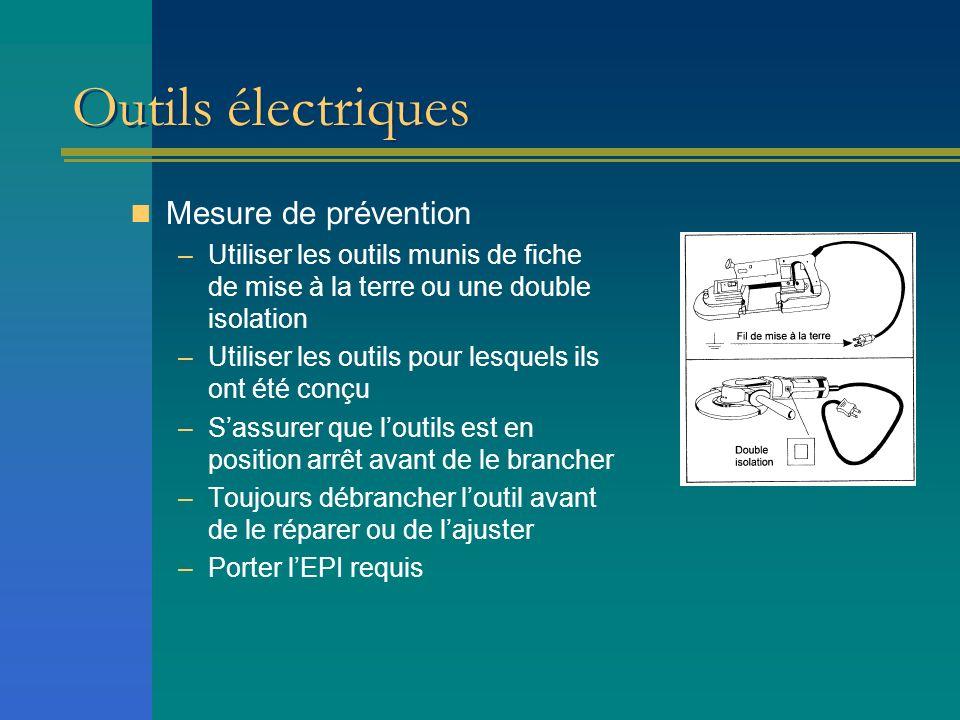 Outils électriques Mesure de prévention –Utiliser les outils munis de fiche de mise à la terre ou une double isolation –Utiliser les outils pour lesqu