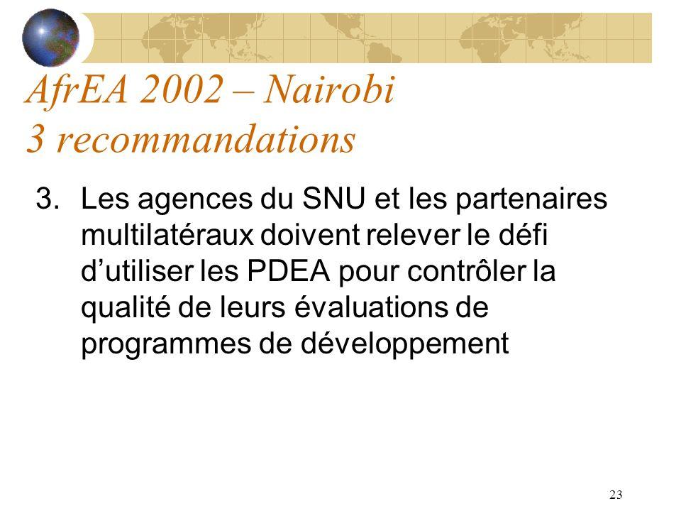 23 AfrEA 2002 – Nairobi 3 recommandations 3.Les agences du SNU et les partenaires multilatéraux doivent relever le défi dutiliser les PDEA pour contrô
