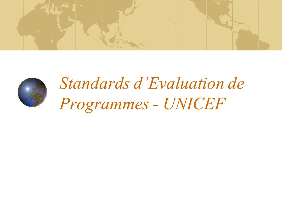 Standards dEvaluation de Programmes - UNICEF