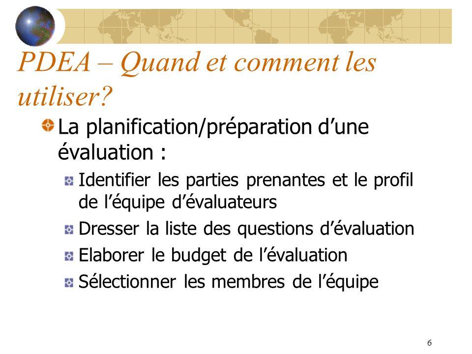 6 PDEA – Quand et comment les utiliser? La planification/préparation dune évaluation : Identifier les parties prenantes et le profil de léquipe dévalu