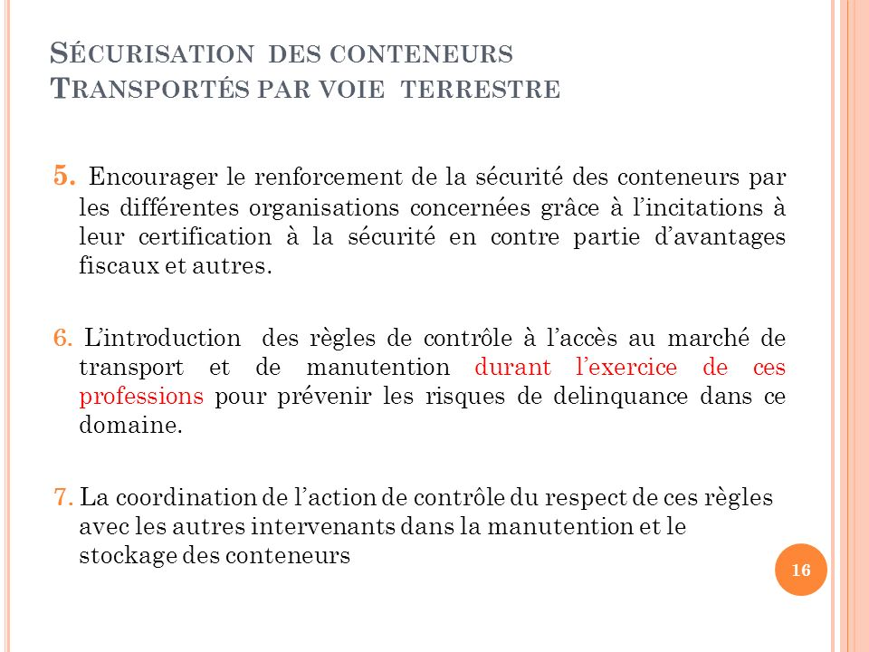 S ÉCURISATION DES CONTENEURS T RANSPORTÉS PAR VOIE TERRESTRE 5.