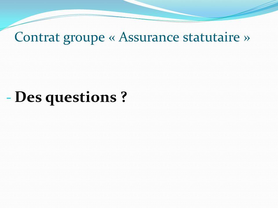 Contrat groupe « Assurance statutaire » - Des questions ?