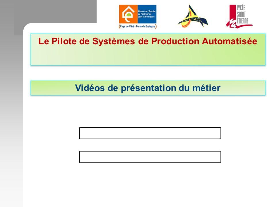 Le Pilote de Systèmes de Production Automatisée Vidéos de présentation du métier