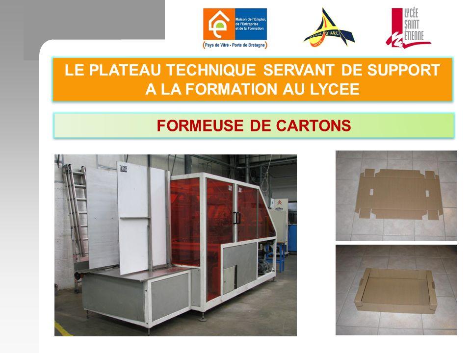 LE PLATEAU TECHNIQUE SERVANT DE SUPPORT A LA FORMATION AU LYCEE FORMEUSE DE CARTONS