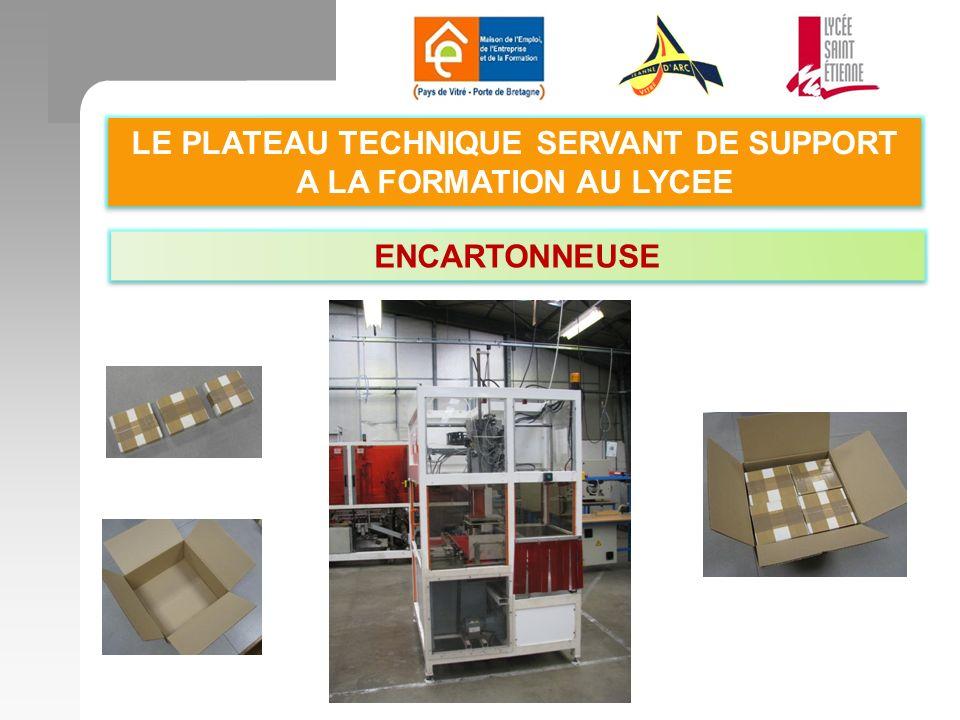 LE PLATEAU TECHNIQUE SERVANT DE SUPPORT A LA FORMATION AU LYCEE ENCARTONNEUSE