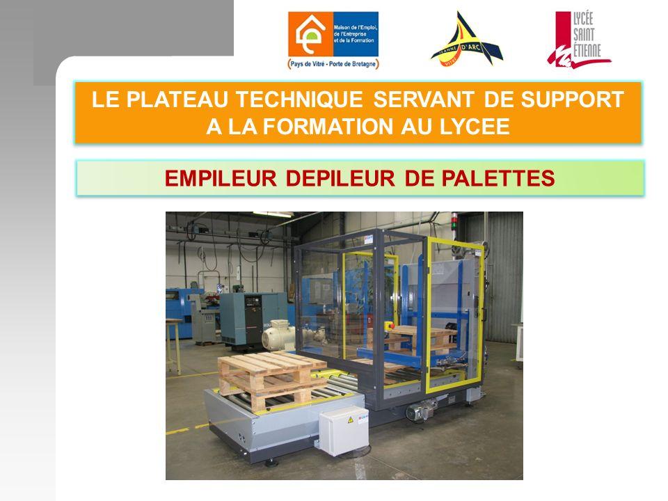 LE PLATEAU TECHNIQUE SERVANT DE SUPPORT A LA FORMATION AU LYCEE EMPILEUR DEPILEUR DE PALETTES