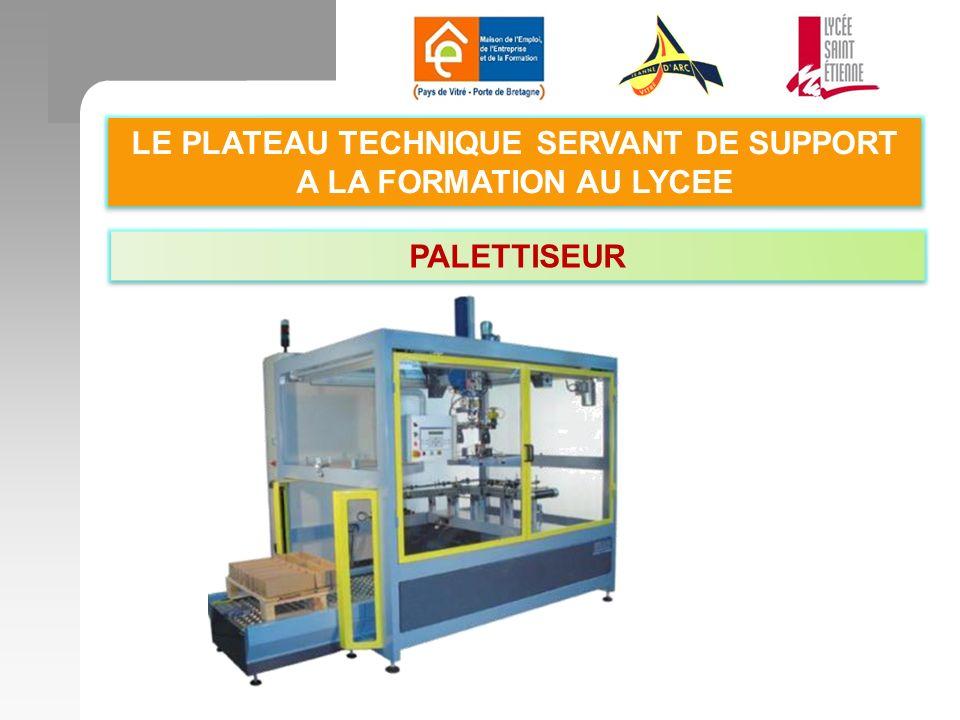 LE PLATEAU TECHNIQUE SERVANT DE SUPPORT A LA FORMATION AU LYCEE PALETTISEUR
