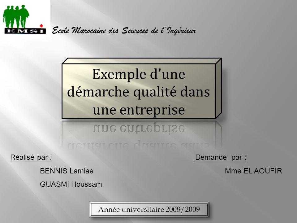 Ecole Marocaine des Sciences de lIngénieur Réalisé par : BENNIS Lamiae GUASMI Houssam Demandé par : Mme EL AOUFIR Année universitaire 2008/2009