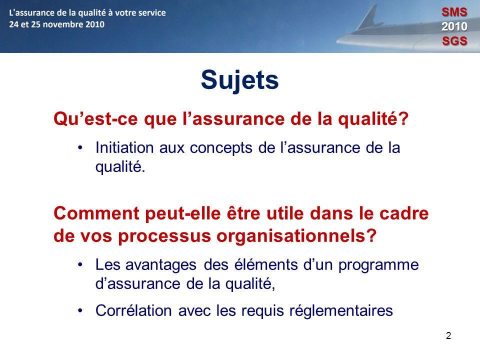 2 Sujets Quest-ce que lassurance de la qualité? Initiation aux concepts de lassurance de la qualité. Comment peut-elle être utile dans le cadre de vos