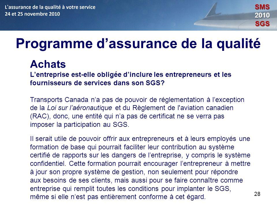 28 Programme dassurance de la qualité Achats Lentreprise est-elle obligée dinclure les entrepreneurs et les fournisseurs de services dans son SGS? Tra