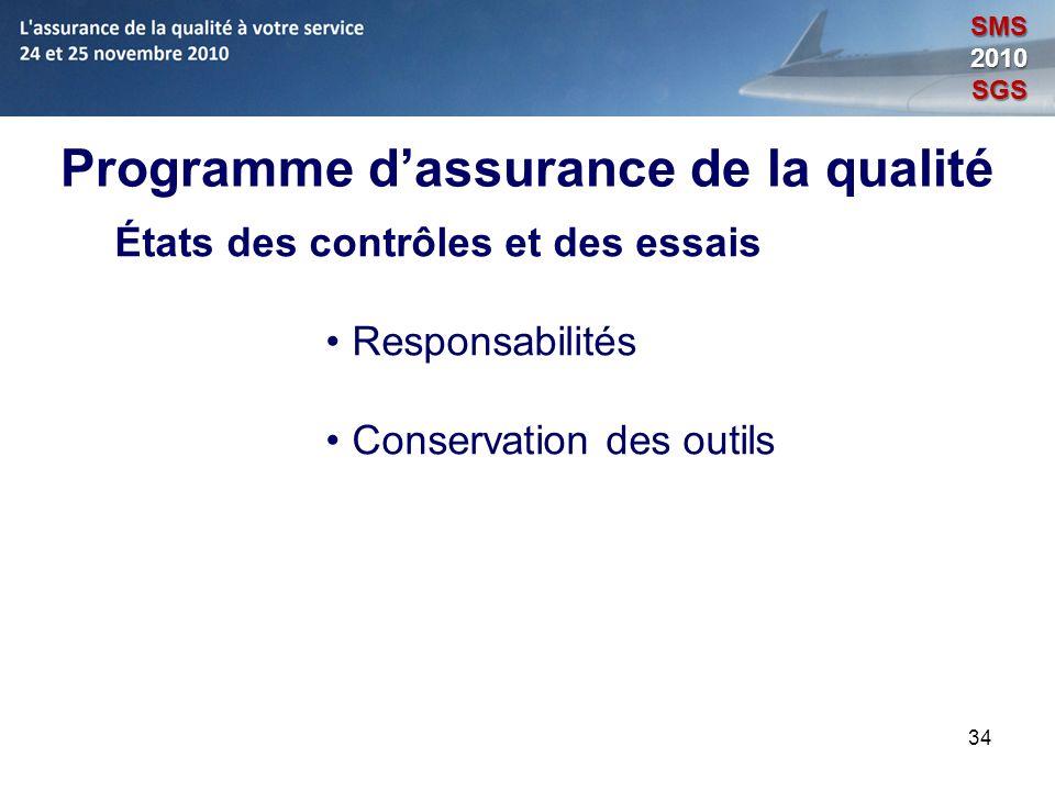 34 Programme dassurance de la qualité États des contrôles et des essais Responsabilités Conservation des outils SMS2010SGS