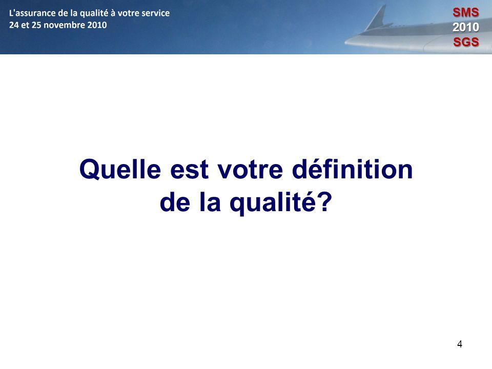 4 Quelle est votre définition de la qualité? SMS2010SGS