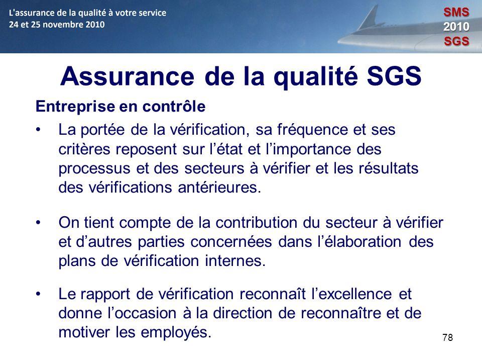 78 Assurance de la qualité SGS Entreprise en contrôle La portée de la vérification, sa fréquence et ses critères reposent sur létat et limportance des