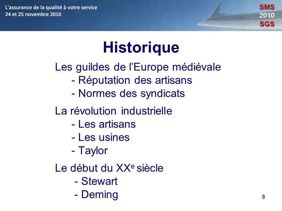 8 Historique Les guildes de lEurope médiévale - Réputation des artisans - Normes des syndicats La révolution industrielle - Les artisans - Les usines
