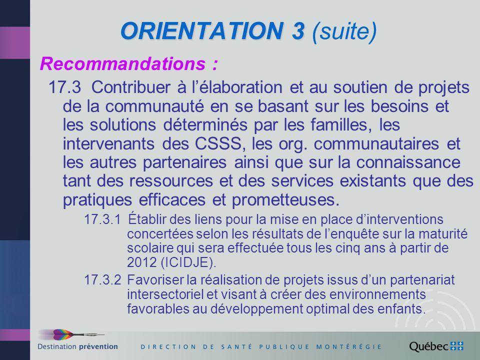 ORIENTATION 3 ORIENTATION 3 (suite) Recommandations : 18.